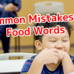 Common Mistakes: Food Words